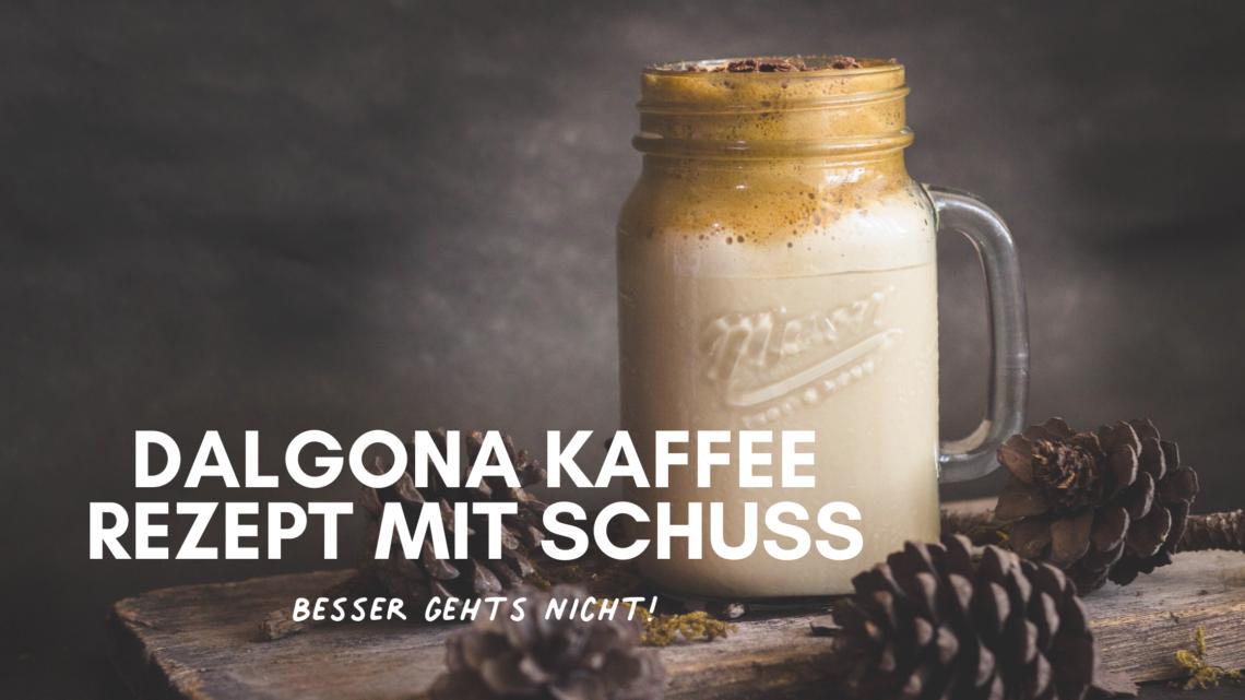 dalgona kaffee rezept mit schuss