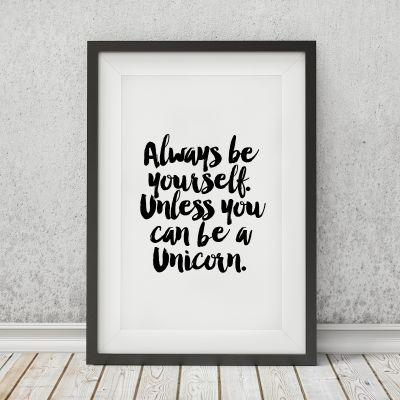 Einhorn Geschenke - Poster Always Be Yourself Unless ... by MottosPrint