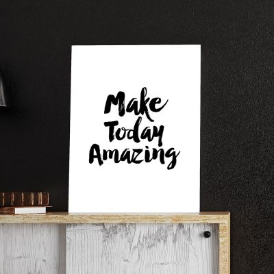Poster - Poster Make Today Amazing by MottosPrint