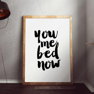 Geschenk für Freund - Poster You Me Bed Now by MottosPrint