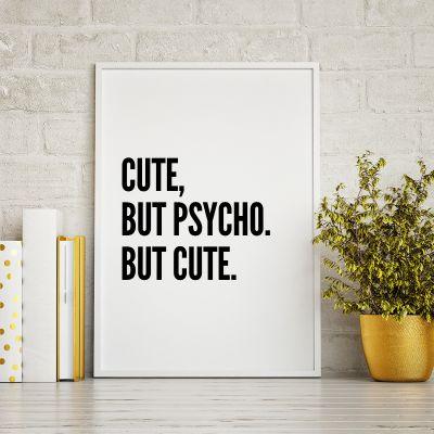 Geschenke für Schwester - Poster Cute, But Psycho ... by MottosPrint