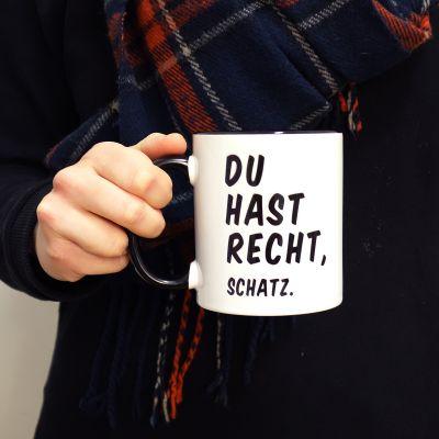 Geschenk für Freund - Personalisierbare Du Hast Recht, ... Tasse