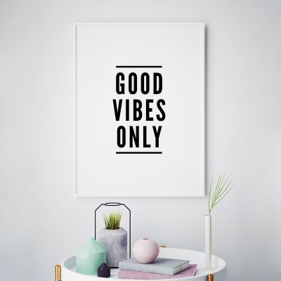 Poster - Poster Good Vibes Only by MottosPrint