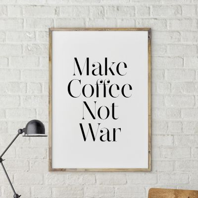 Poster - Poster Make Coffee Not War by MottosPrint