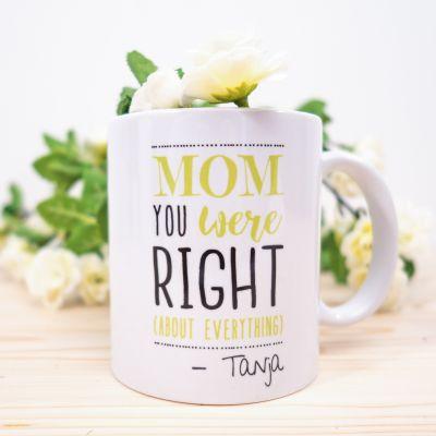 Personalisierte Tassen - Mom You Were Right - Personalisierbare Tasse
