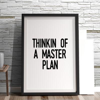 Exklusiv bei uns - Poster Thinkin Of A Master Plan by MottosPrint