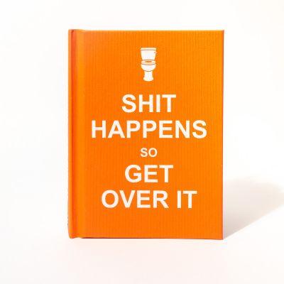 Bücher - Shit Happens, Get Over It Buch