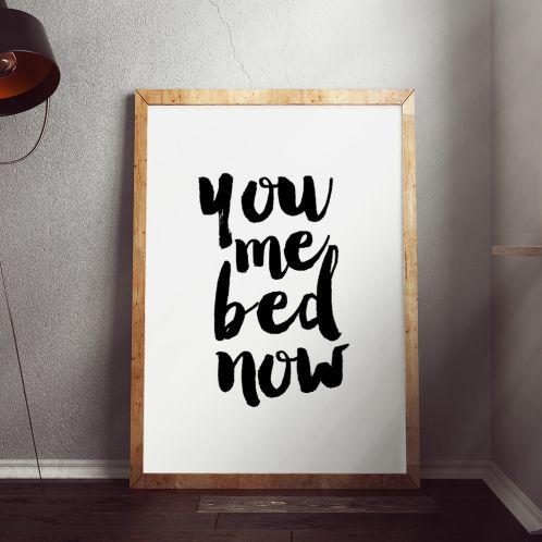 Geschenkideen - Poster You Me Bed Now by MottosPrint