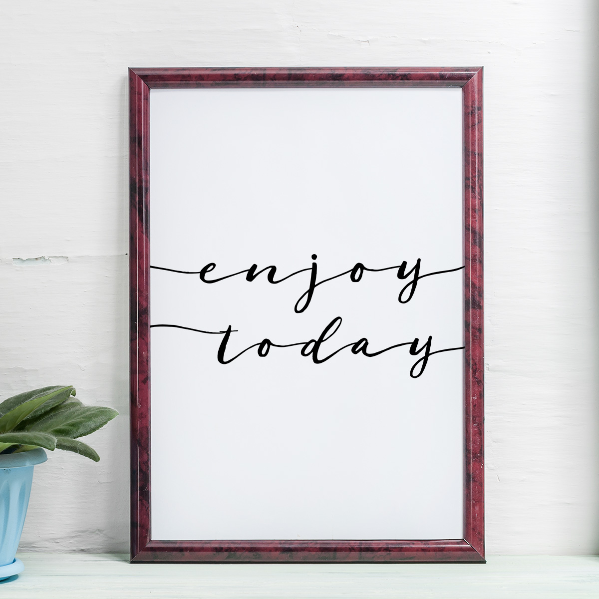 Enjoy Today Poster by MottosPrint Design