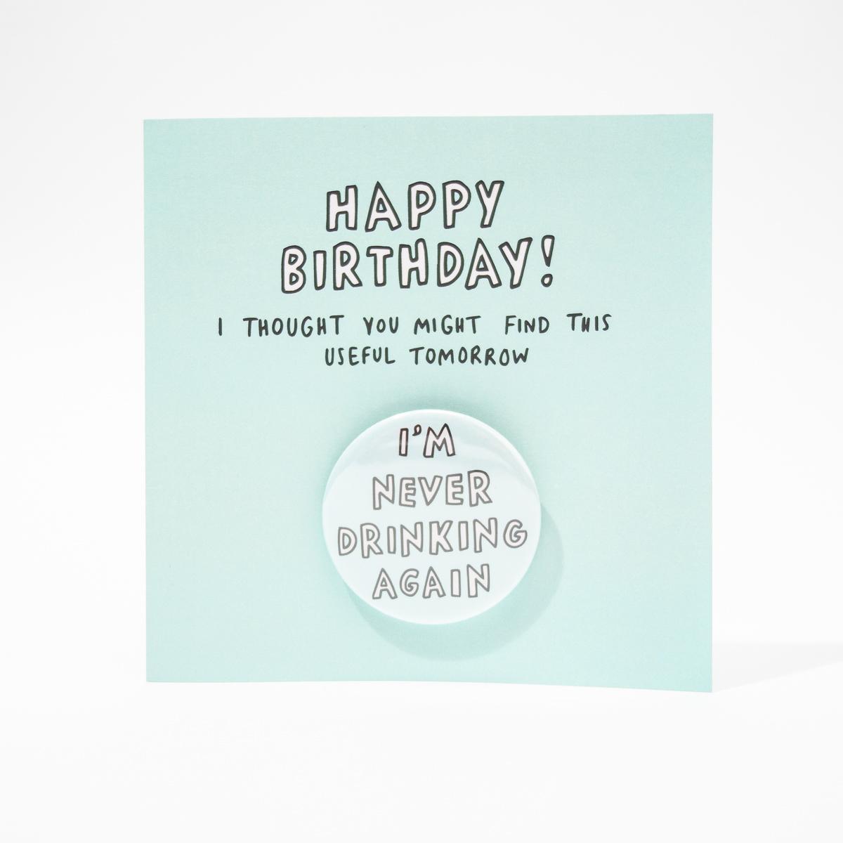 Geburtstagskarte mit Badge Never Drinking Again