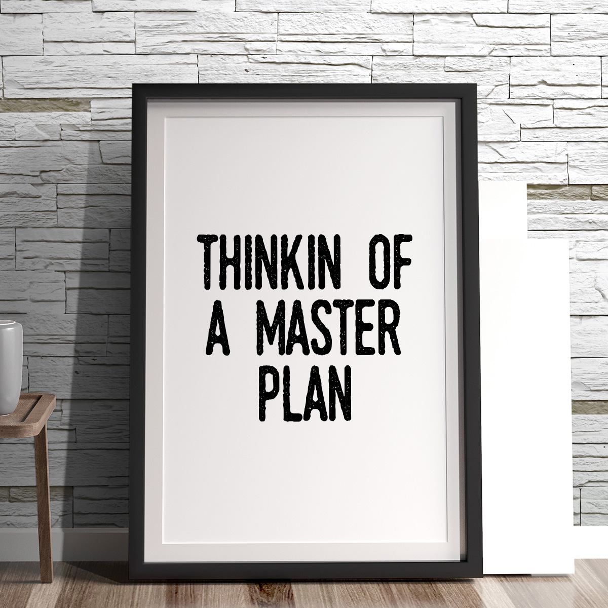 Thinking Of A Master Plan Poster by MottosPrint Design